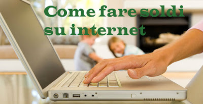 come fare soldi su Internet ora